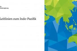 """""""Deutschland – Europa – Asien: Das 21. Jahrhundert gemeinsam gestalten"""": Bundesregierung beschließt Indo-Pazifik-Leitlinien"""